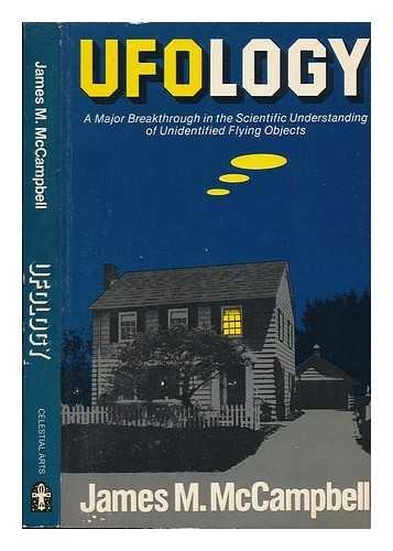 9780890871447: UFOlogy: A Major Breakthrough in the Scientific Understanding of Unidentified Flying Objects