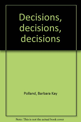Decisions, decisions, decisions: Polland, Barbara Kay