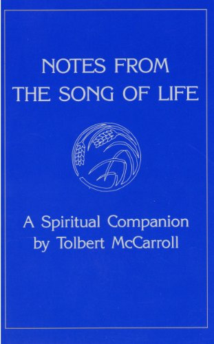 Notes from the Song of Life: A Spiritual Companion: Tolbert McCarroll