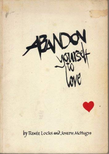 Abandon Yourself to Love: and McHough Locks