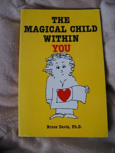 The Magical Child Within You: Davis, Bruce