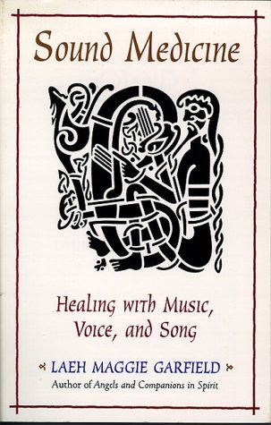 9780890874837: Sound Medicine: Healing with Music, Voice and Song
