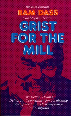 9780890874998: Grist for the Mill: The Mellow Drama, Dying: An Opportunity for Awakening, Freeing the Mind, Karmuppance, God & Beyond