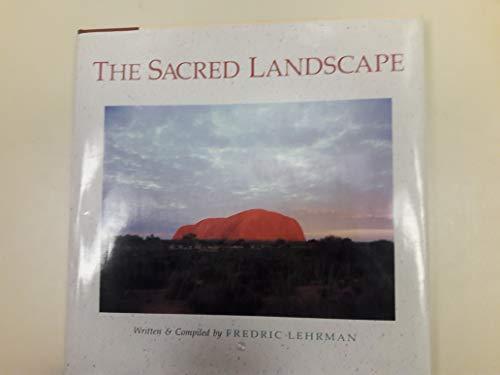 THE SACRED LANDSCAPE (Signed): Lehrman, Frederic
