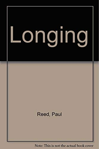 Longing: Reed, Paul