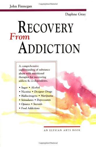 Recovery from Addiction: Finnegan, John; Gray, Daphne