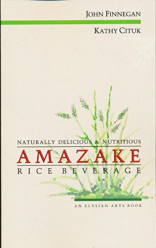 9780890876121: Amazake: Rice Beverage