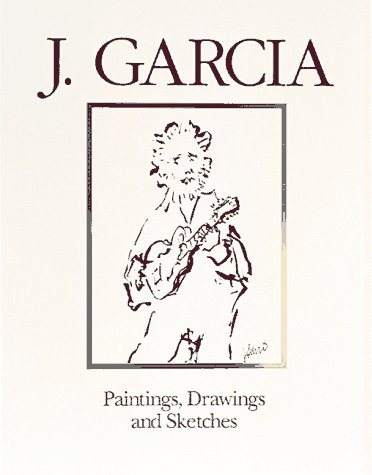 J. Garcia: Paintings, Drawings, and Sketches (0890876541) by J. Garcia