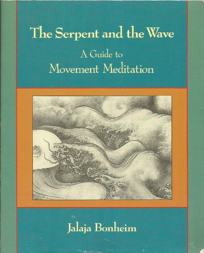 9780890876572: The Serpent and the Wave: Guide to Movement Meditation