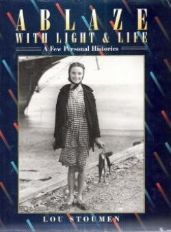 Ablaze with Light and Life: Stoumen, Louis Clyde,