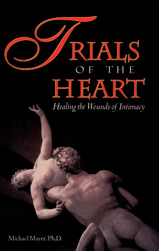 9780890877005: Trials of the Heart : Healing the Wounds of Intimacy