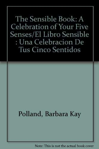 The Sensible Book: A Celebration of Your: Polland, Barbara K.