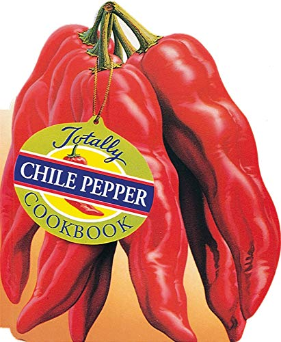9780890877241: Totally Chile Pepper Cookbook (Totally Cookbooks)