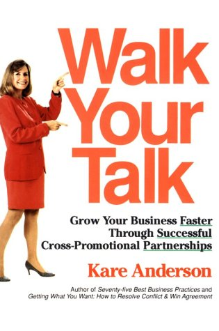 9780890877425: Walk Your Talk: Grow Your Business Faster Through Successful Cross-Promotional Partnerships