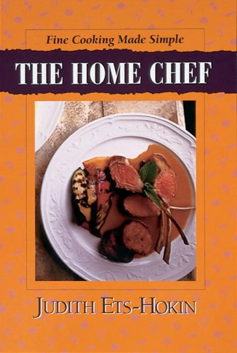 The Home Chef: Fine Cooking Made Simple: Judith Ets-Hokin