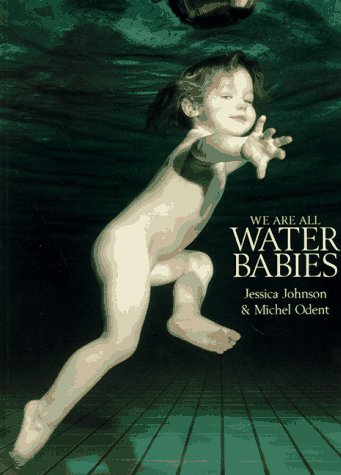 We Are All Water Babies: Jessica Johnson; Michel Odent