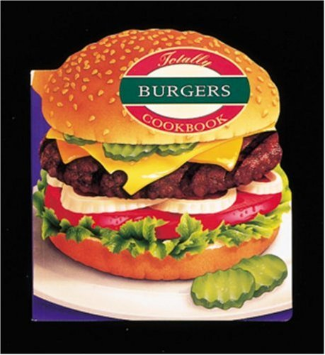 9780890878064: Totally Burgers Cookbook (Totally Cookbooks)