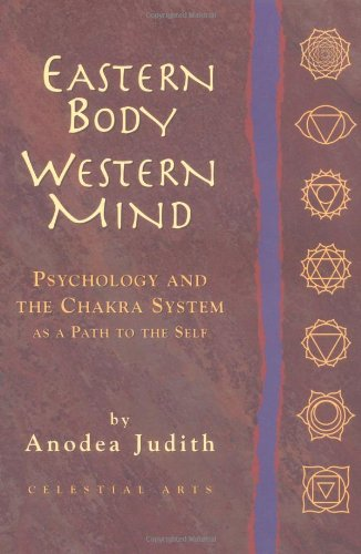 Eastern Body Western Mind: Psychology and the Chakra System as a Path to the Self [Paperback]: ...
