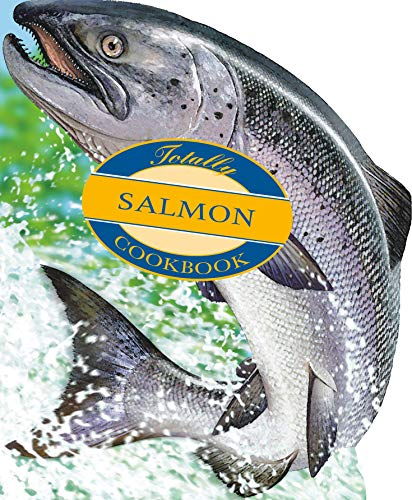9780890878248: The Totally Salmon Cookbook