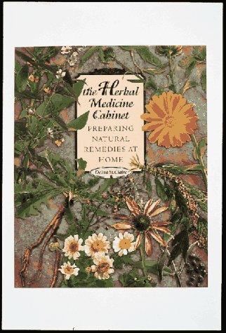 9780890878262: The Herbal Medicine Cabinet: Preparing Natural Remedies at Home