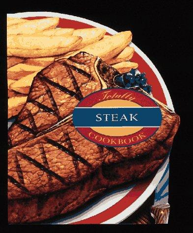 Totally Steak (Totally Cookbooks): Siegel, Helene