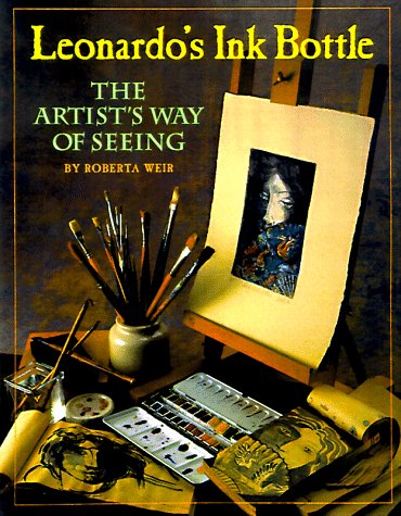 9780890878545: Leonardo's Ink Bottle: The Artist's Way of Seeing