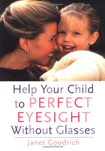 9780890878705: Help Your Child to Perfect Eyesight Without Glasses