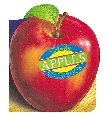 9780890878835: Totally Apples Cookbook (Totally Cookbooks Series)