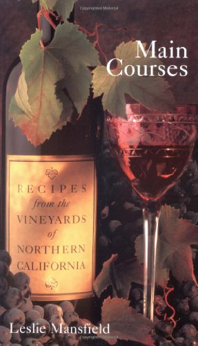 Main Courses: Recipes from the Vineyards of: Mansfield, Leslie