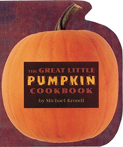 The Great Little Pumpkin Cookbook: Krondl, Michael