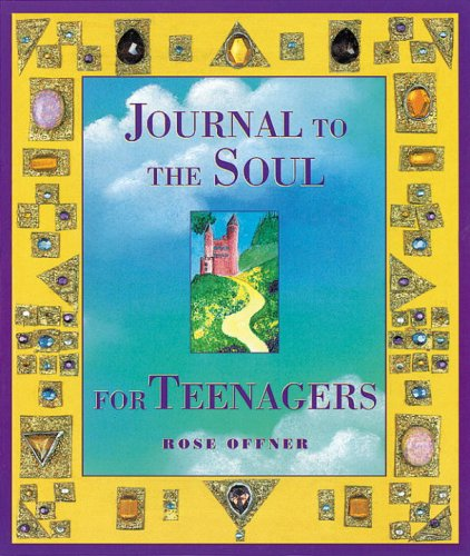 Journal to the Soul for Teenagers (Heart & Star Books): Offner, Rose