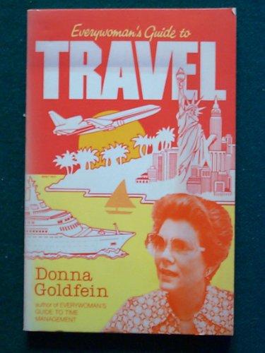 Everywoman's Guide to Travel: Goldfein, Donna,