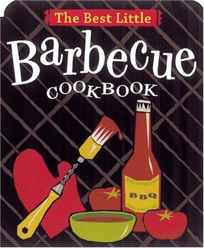 The Best Little Barbecue Cookbook (Best Little Cookbooks) (0890879613) by Karen Adler