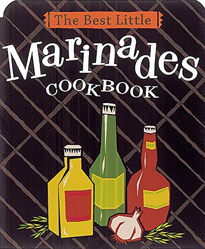 The Best Little Marinades Cookbook (Best Little Cookbooks): Adler, Karen