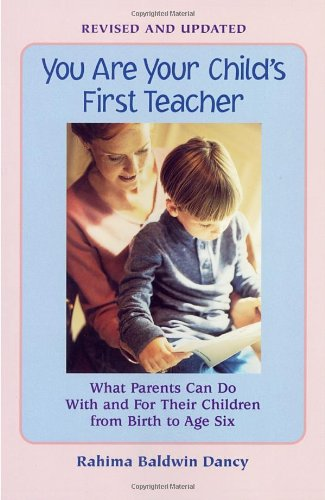 You Are Your Child's First Teacher What Parents Can Do With and For Their Chlldren from Birth to ...