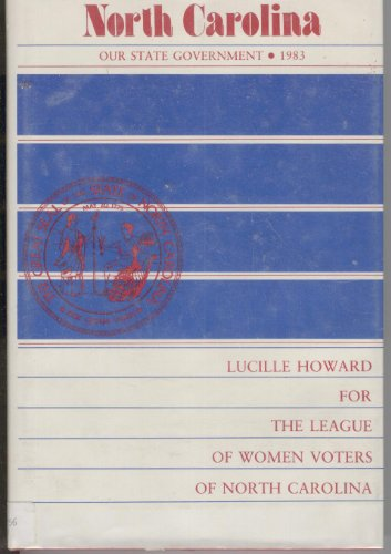 North Carolina: Our state government, 1983: Lucille Howard