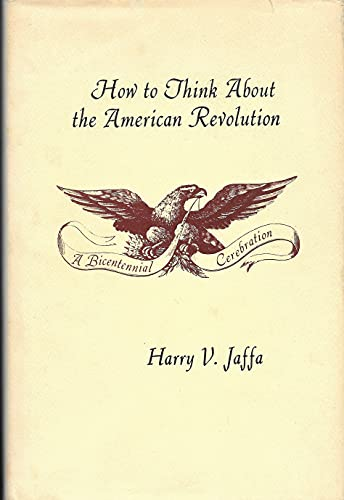 9780890890332: How to think about the American Revolution : a bicentennial cerebration