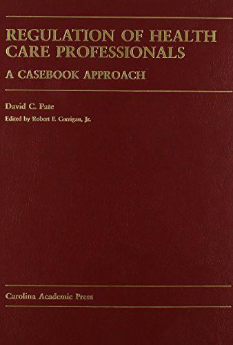 9780890890875: Regulation of Health Care Professionals: A Casebook Approach (Carolina Academic Press Law Casebook Series)