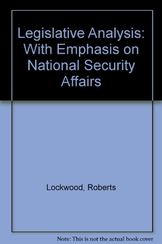 9780890891858: Legislative Analysis: With Emphasis on National Security Affairs