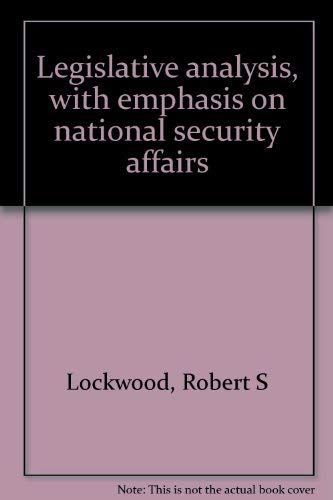 9780890891865: Legislative analysis, with emphasis on national security affairs
