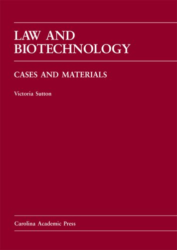 9780890891919: Law and Biotechnology: Cases and Materials (Carolina Academic Press Law Casebook)
