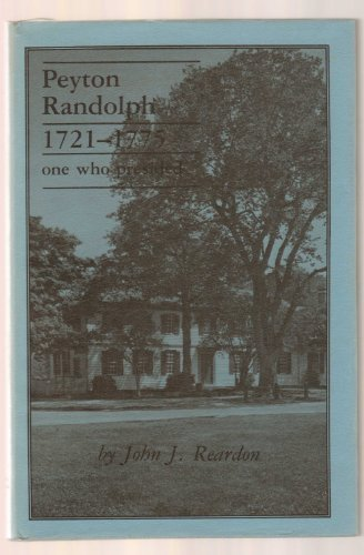 9780890892015: Peyton Randolph, 1721-1775: One Who Presided