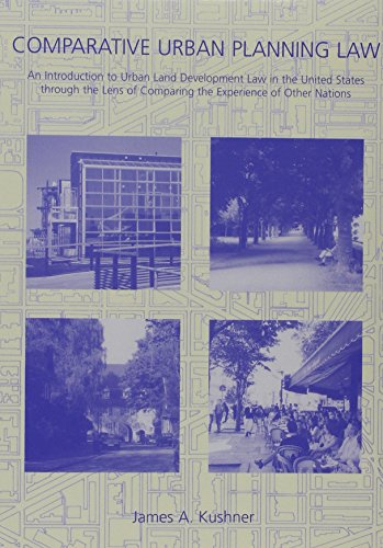9780890892060: Comparative Urban Planning Law: An Introduction to Urban Land Development Law in the United States Through the Lens of Comparing the Experience of Other Nations