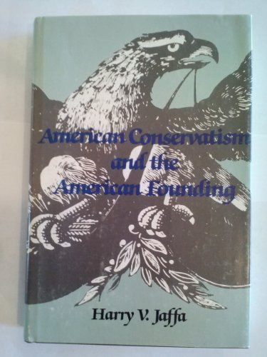 9780890892640: American Conservatism and the American Founding