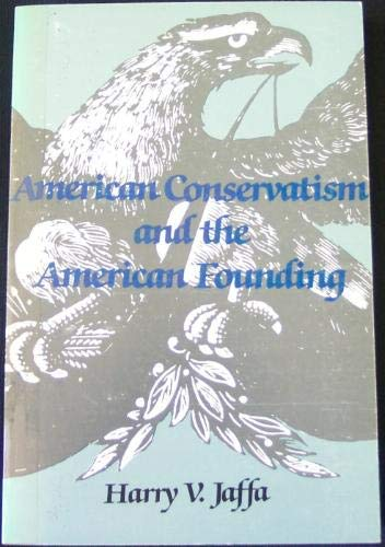 9780890892657: American Conservatism and the American Founding