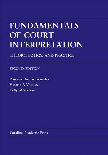 9780890892947: Fundamentals of Court Interpretation: Theory, Policy and Practice: Second Edition