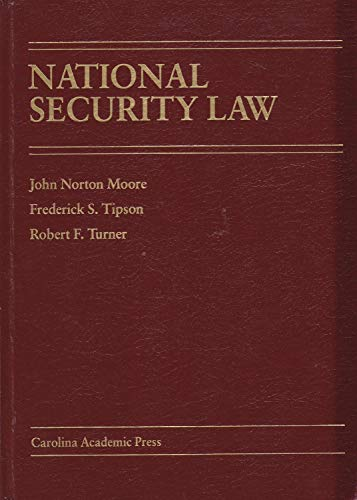 National Security Law: Turner, Robert F.; Moore, John Norton; Tipson, Frederick S.