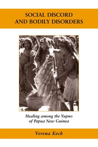 9780890894040: Social Discord and Bodily Disorders: Healing Among the Yupno of Papua New Guinea (Ethnographic Studies in Medical Anthropology)