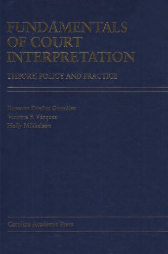 9780890894149: Fundamentals of Court Interpretation: Theory, Policy and Practice