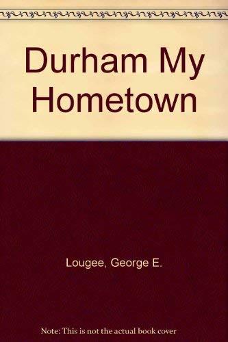 9780890894361: Durham My Hometown
